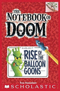 Rise of the Balloon Goons (The Notebook of Doom #1)