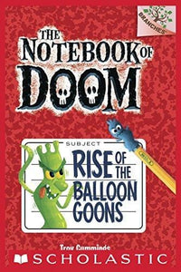 Rise of the Balloon Goons (The Notebook of Doom #1) - Dear Books Online Children's Book Store