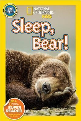 Sleep, Bear! (National Geographic Pre-Reader)