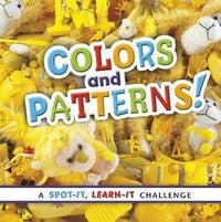 Spot It, Learn It: Colors And Patterns - Dear Books