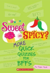 Sweet or Spicy? More Quick Quizzes for BFFs - Dear Books Online Children's Book Store