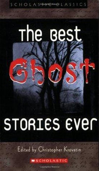 The Best Ghost Stories Ever (Scholastic Classics) - Dear Books