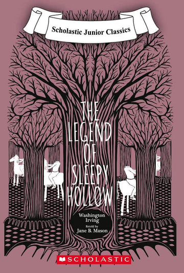 The Legend of the Sleepy Hollow (Scholastic Junior Classics)