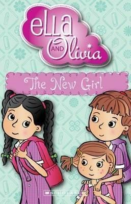 The New Girl (Ella and Olivia #4) - Dear Books Online Children's Book Store