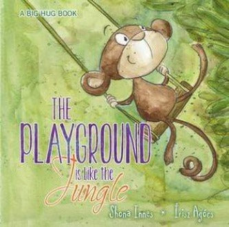The Playground is Like the Jungle (Big Hug Book #2)