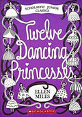 Twelve Dancing Princess (Scholastic Junior Classics)
