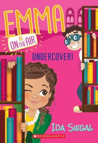 Undercover! (Emma is on the Air #4) - Dear Books Online Children's Book Store