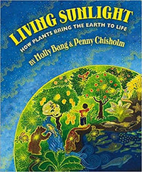 Living Sunlight: How Plants Bring The Earth To Life - Dear Books Online Children's Book Store Philippines