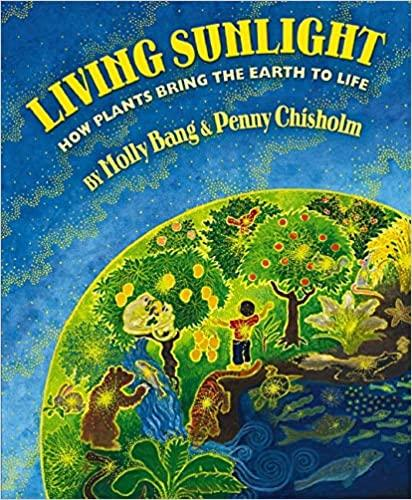 Living Sunlight: How Plants Bring The Earth To Life - Dear Books Online Children's Book Store