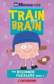 Mensa Train Your Brain Beginner Puzzlers Book 2