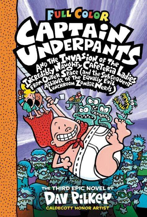 Captain Underpants and the Invasion of the Incredibly Naughty Cafeteria Ladies from Outer Space: Color Edition (#3) - Dear Books
