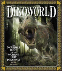 Dinoworld: Incredible Encounters with the World's Lost Dinosaurs - Dear Books