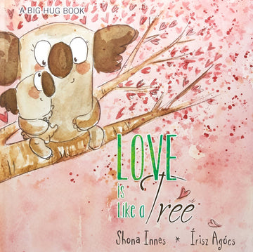 Love is Like a Tree (Big Hug Book #6)