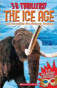 3-D Thrillers: The Ice Age and Incredible Pre-Historic Animals - Dear Books