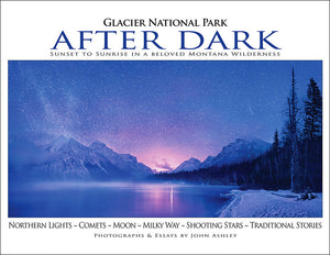 "Book: ""Glacier National Park After Dark""  John Ashley"