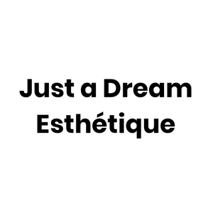 Just a Dream Esthétique