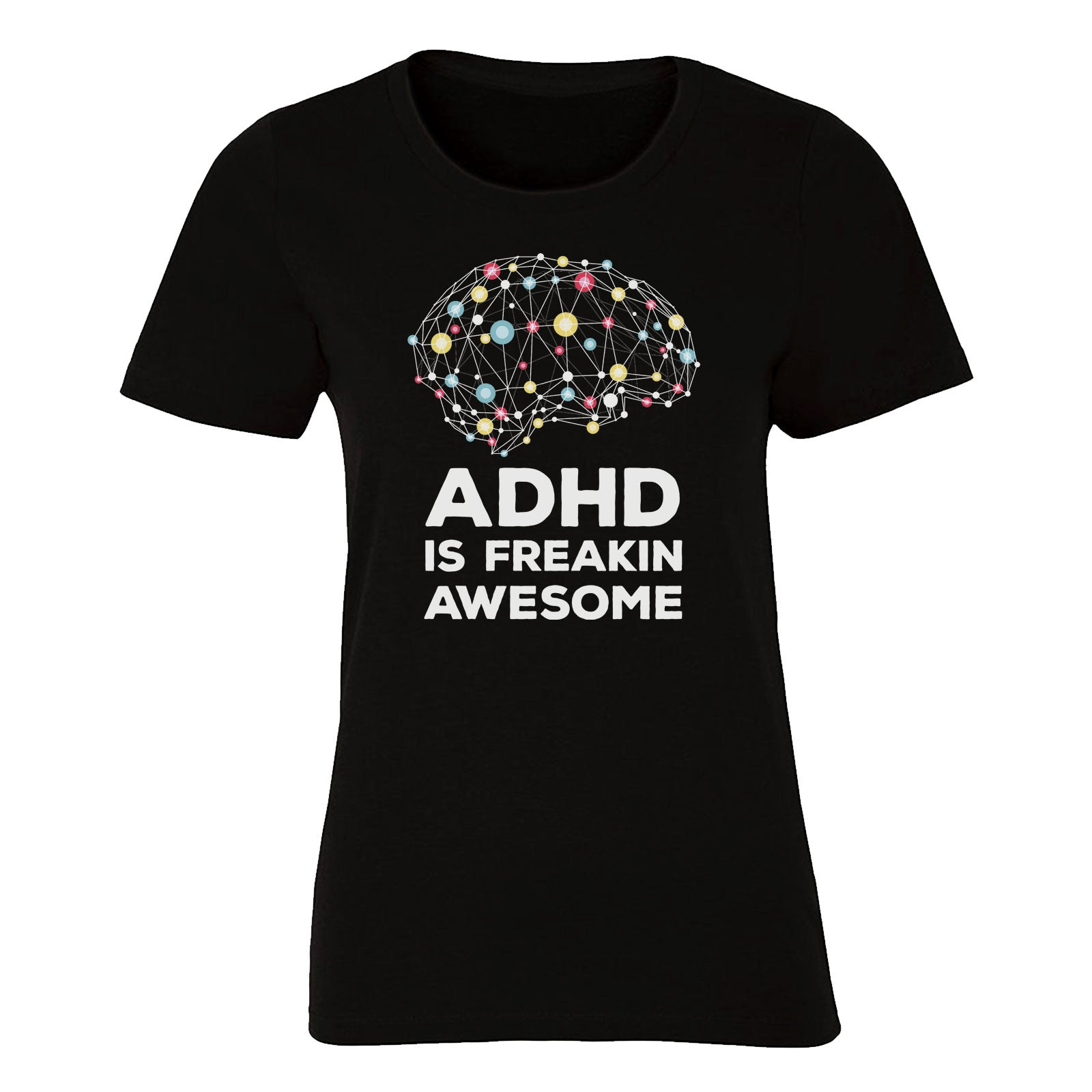 ADHD is Freakin Awesome (Women's)