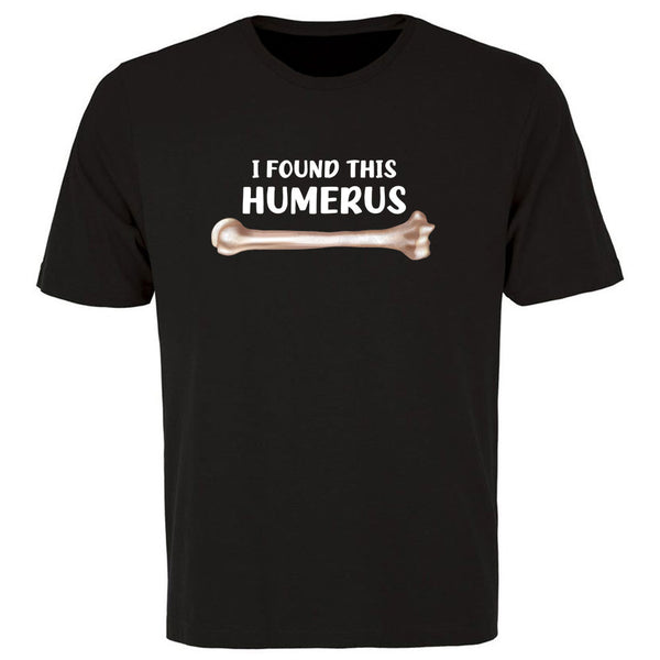 I FOUND THIS HUMERUS Men's Shirt