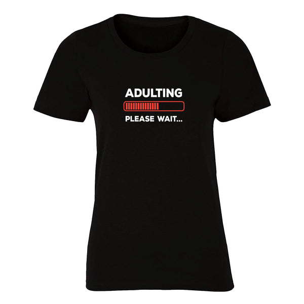ADULTING PLEASE WAIT Womens Shirt