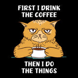 FIRST I DRINK THE COFFEE GROUCHY CAT Womens Shirt
