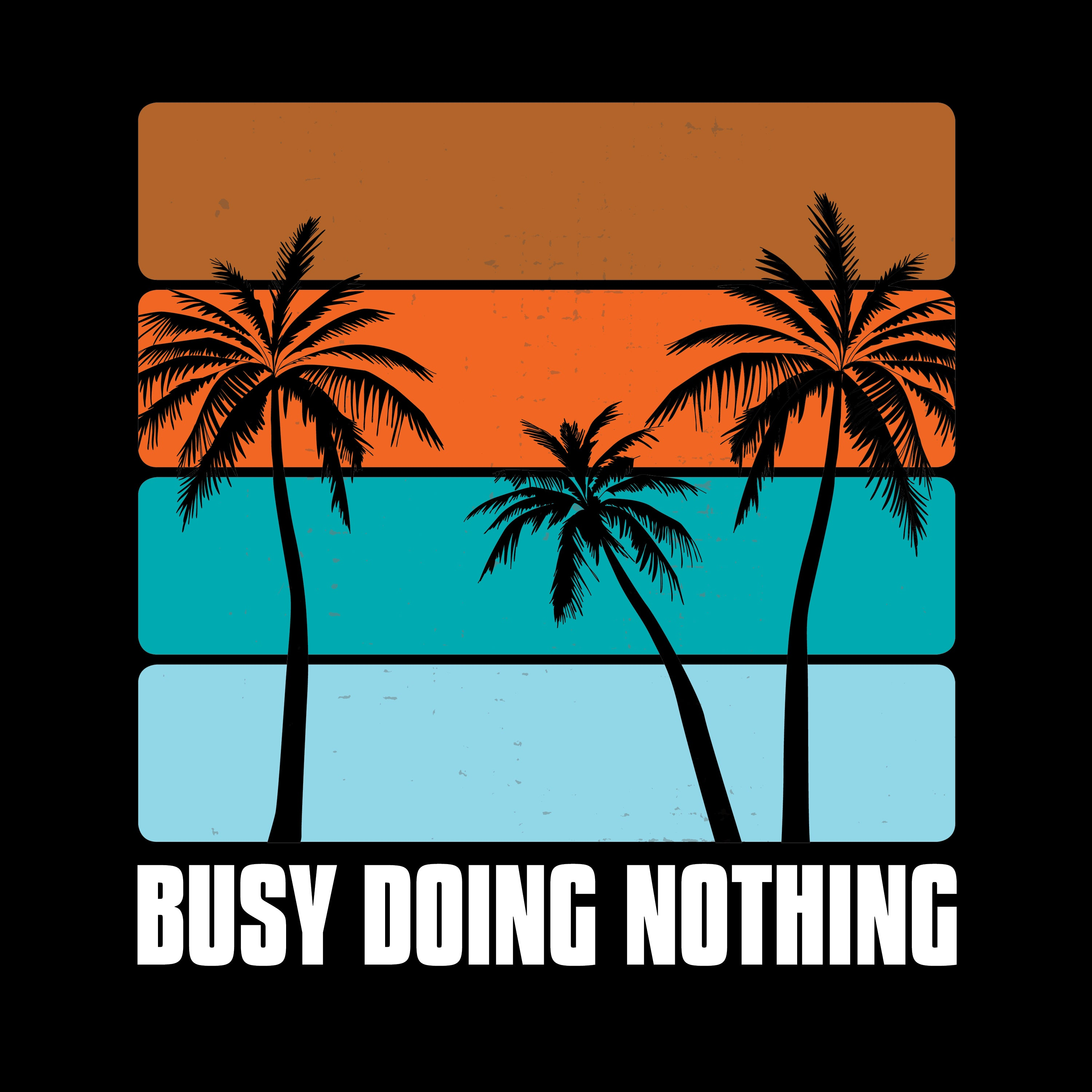 Busy Doing Nothing (Men's)
