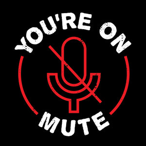 You're On Mute (Men's)