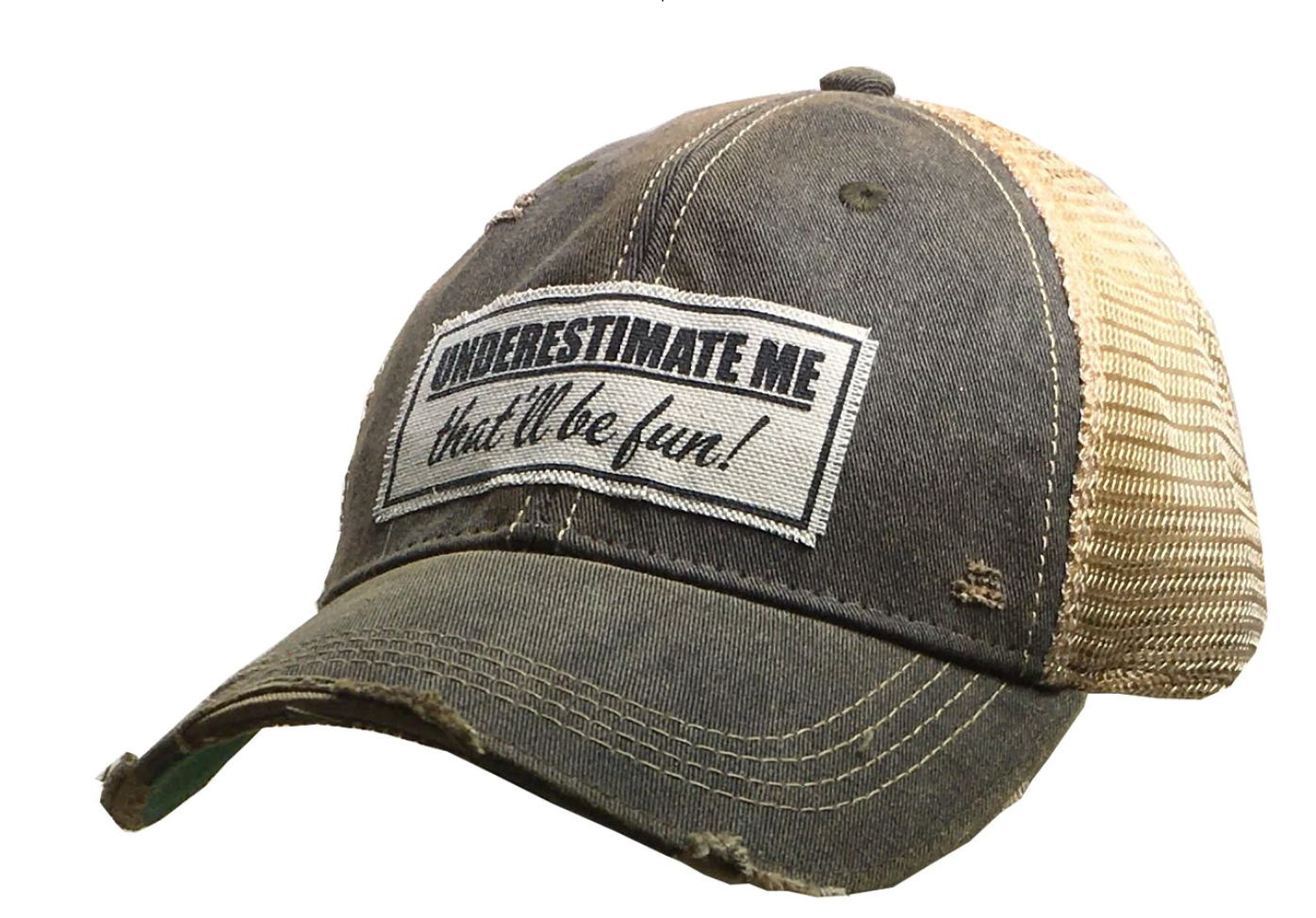 Black Distressed Underestimate me, that'll be fun Trucker hat