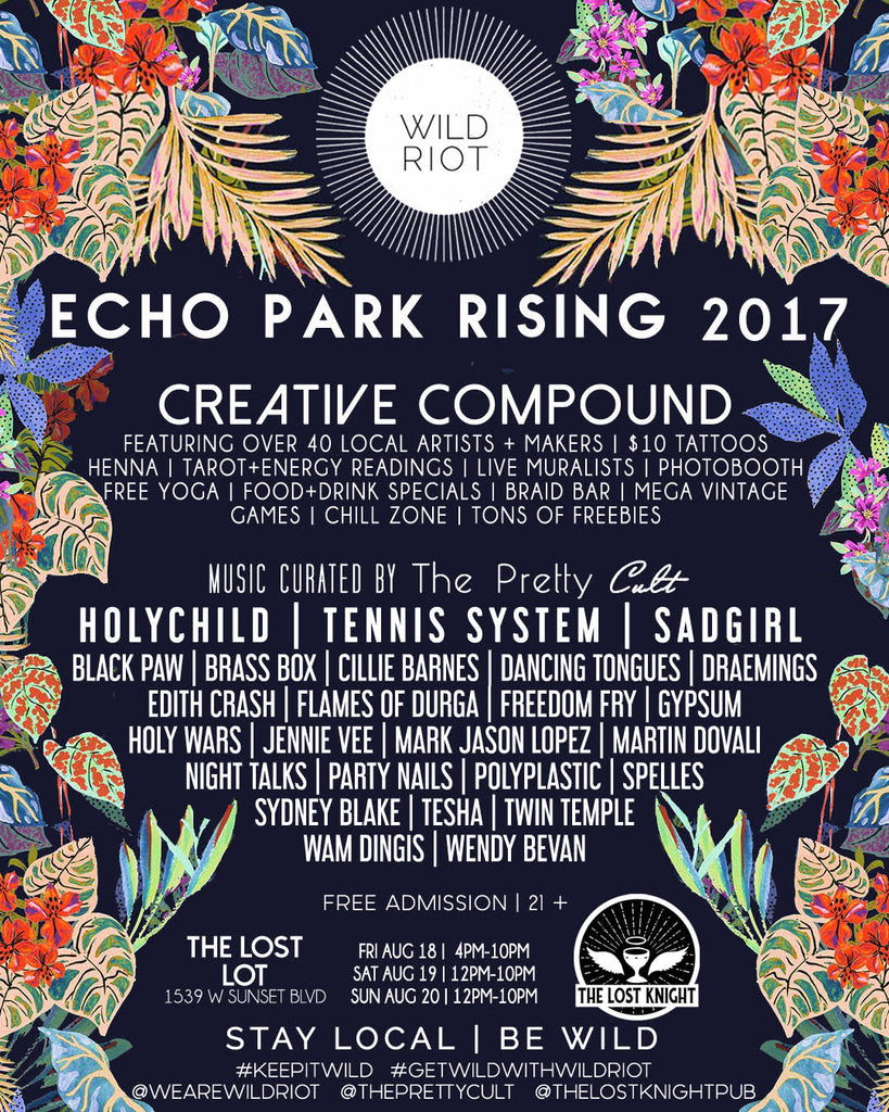ECHO PARK RISING 2017 - Wild Riot x The Pretty Cult | Creative Compound