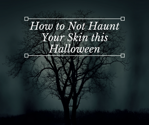 How Not to Haunt Your Skin This Halloween