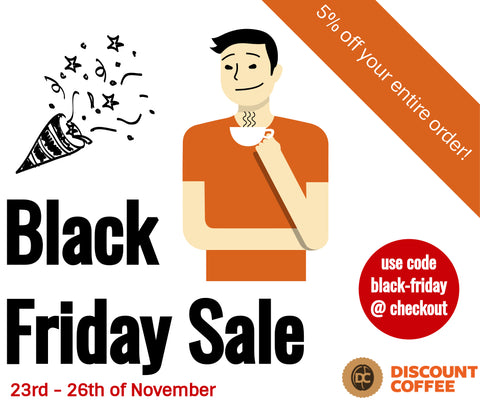 Black Friday Sale 2018 - Discount Coffee