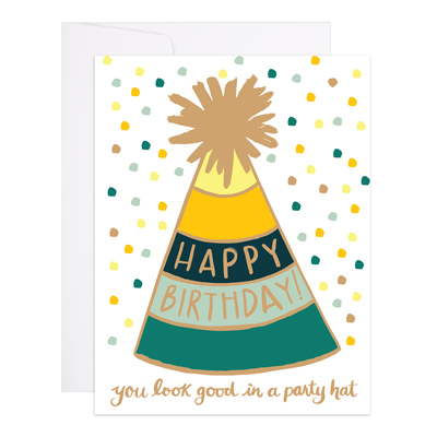 """You Look Good in A Party Hat"" Birthday Card"