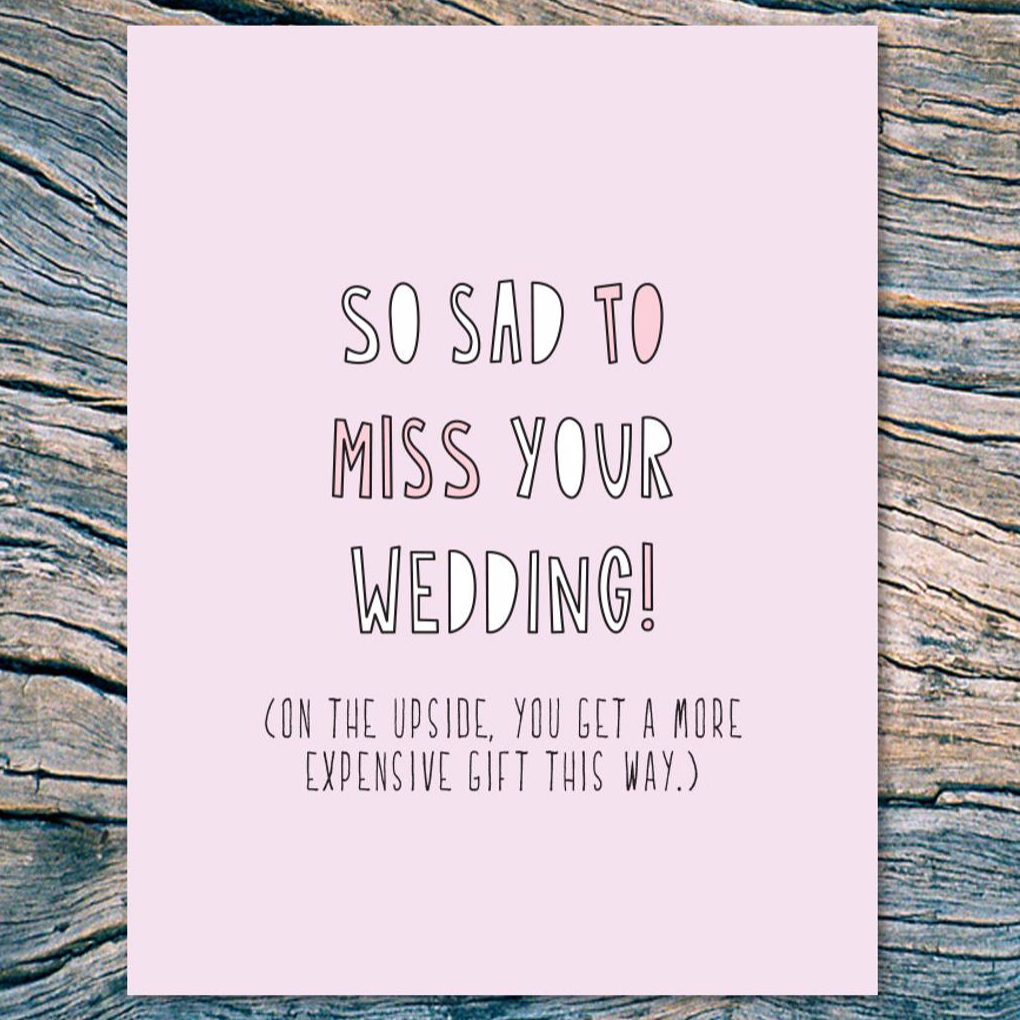"""So Sad to Miss Your Wedding"" Wedding Card"