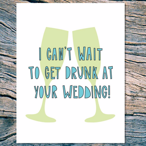 Can't Wait to Get Drunk Wedding Card