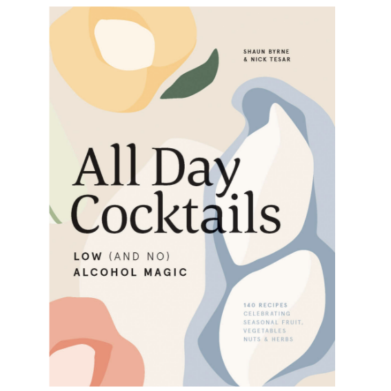 All Day Cocktails: Low (and No) Alcohol Magic Book