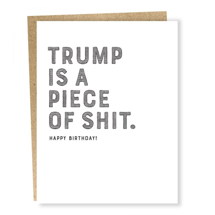 Trump is a Piece of Shit Birthday Card