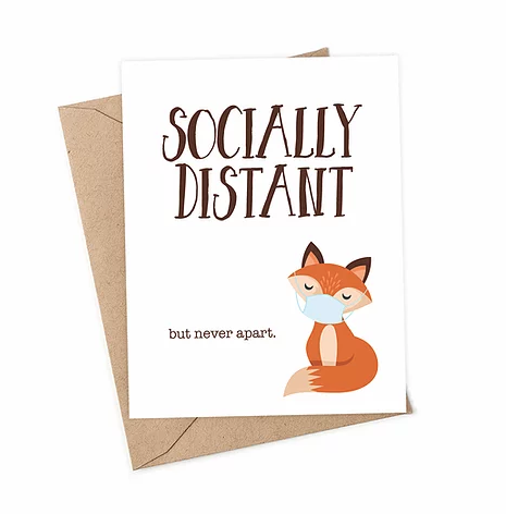 Socially Distant But Never Apart Card