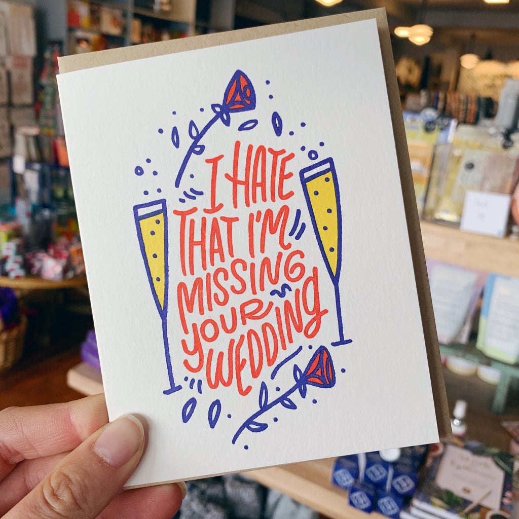 """I Hate That I'm Missing Your Wedding"" Card"