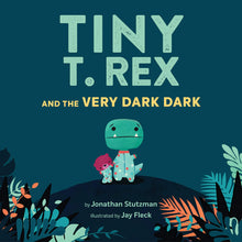Load image into Gallery viewer, Tiny T. Rex and the Very Dark Dark