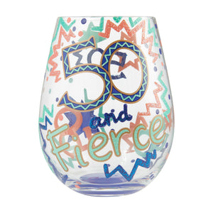 50 and Fierce Stemless Wine Glass