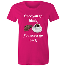 Load image into Gallery viewer, Once You Go Black - Womens Tee