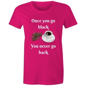 Once You Go Black - Womens Tee