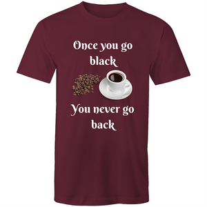 Once You Go Black - Mens Tee