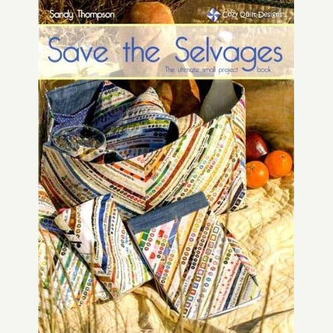 Save The Selvages - The ultimate small project book