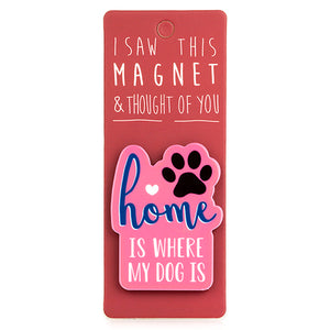 Magnet - Home is Where the Dog is
