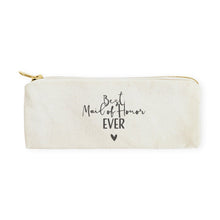 Load image into Gallery viewer, Best Maid of Honor Ever Cotton Canvas Pencil Case and Travel Pouch