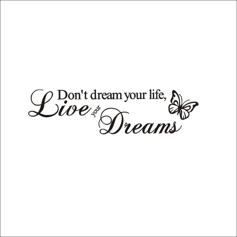 """Don't Dream Your Life, Live Your Dreams"" Art Vinyl Quote Wall Stickers"