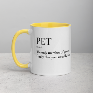 Pet - the only member of the family that you actually like Mug with Color Inside