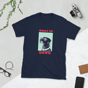 What Up Dawg Unisex T-Shirt