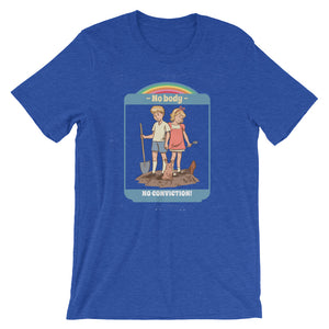 Classic Children's tale of No Body no Conviction Short-Sleeve Unisex T-Shirt