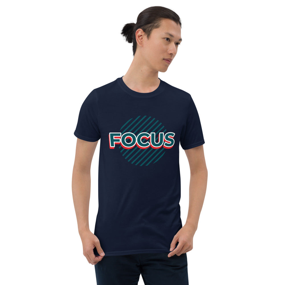 Focus - never loose it Short-Sleeve Unisex T-Shirt